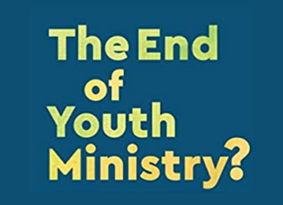 Book Review: 'The End of Youth Ministry?'