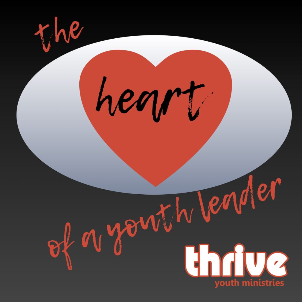 The Heart of a Youth Leader Podcast